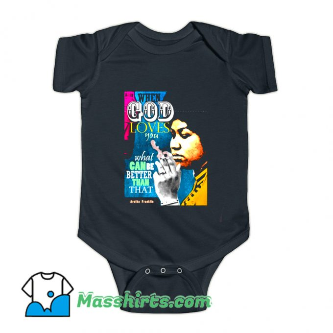 Aretha Franklin Inspirational Quote Baby Onesie