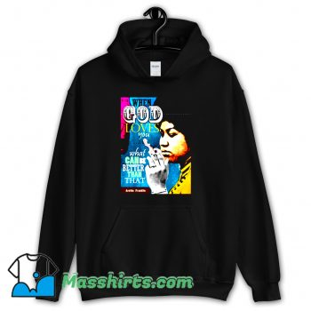 Aretha Franklin Inspirational Quote Hoodie Streetwear