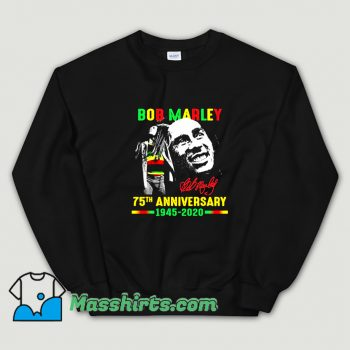 Cute Bob Marley 75Th Anniversary Sweatshirt