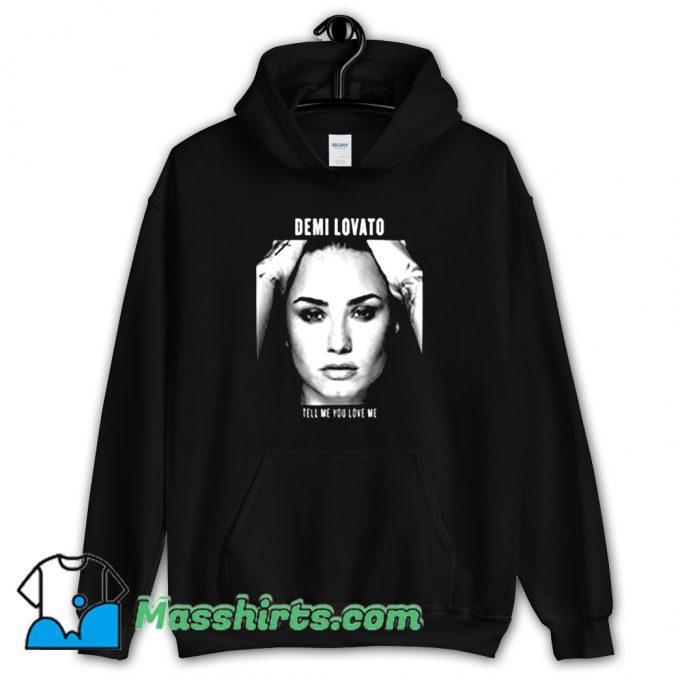 Demi Lovato Tell Me You Love Me Hoodie Streetwear