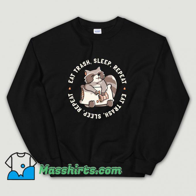 Eat Trash Garbage Sleep Repeat Sweatshirt