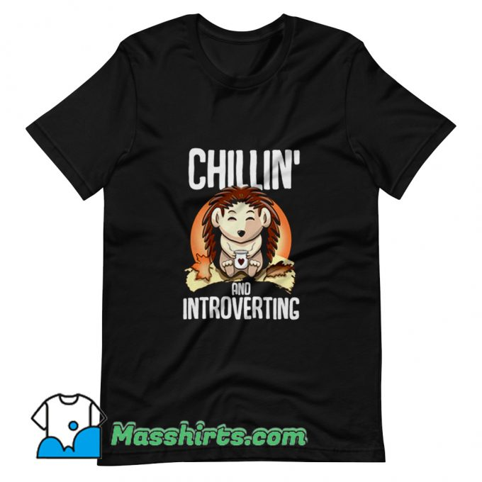 Hedgehog Chillin And Introverting T Shirt Design