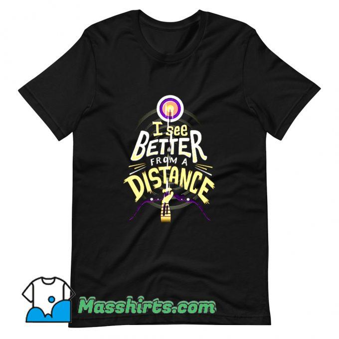 I See Better From A Distancessd T Shirt Design