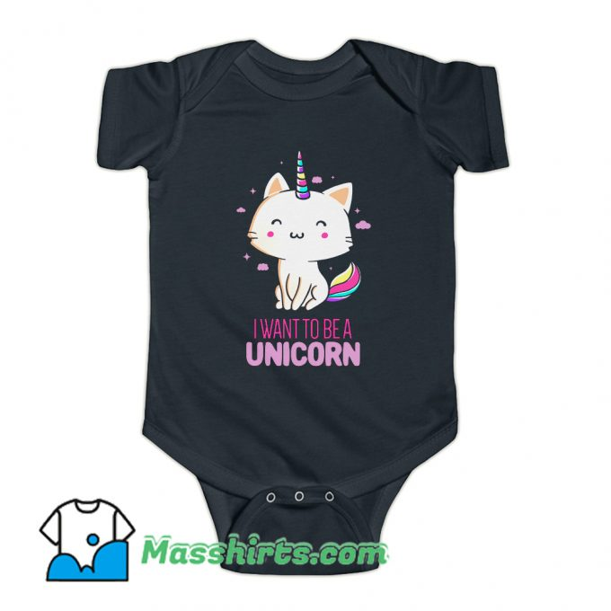 I Want To Be A Unicorn Baby Onesie