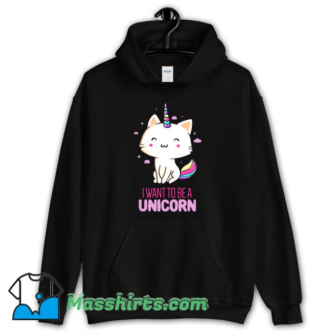 I Want To Be A Unicorn Hoodie Streetwear