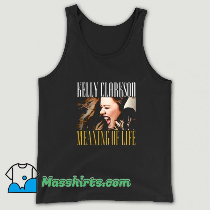 Kelly Clarkson Meanig Of Life Tank Top