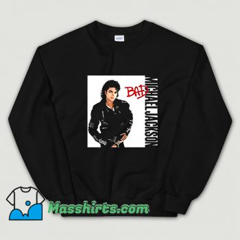 Cool Michael Jackson Bad Singer Sweatshirt