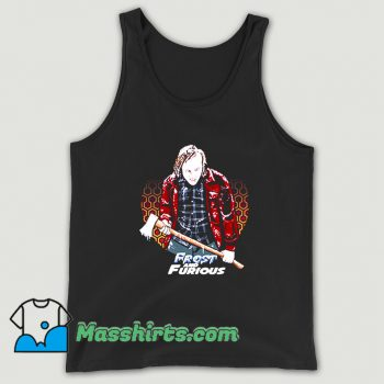 My Father Frost & Furious Holding The Ax Tank Top