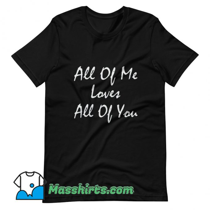 Original Song Lyrics All Of Me John Legend T Shirt Design