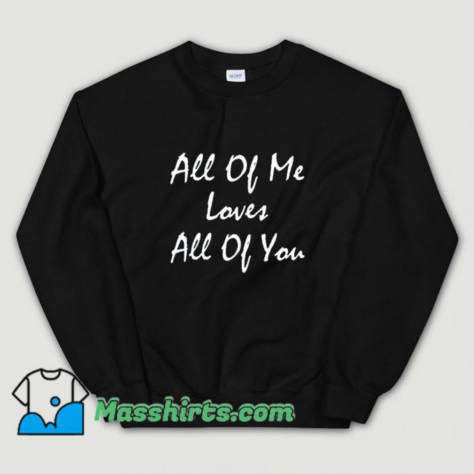 Classic Song Lyrics All Of Me John Legend Sweatshirt
