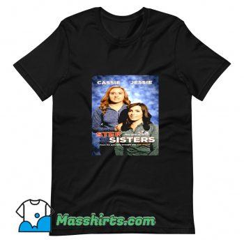 Funny Step Sister Cassie Jessie T Shirt Design