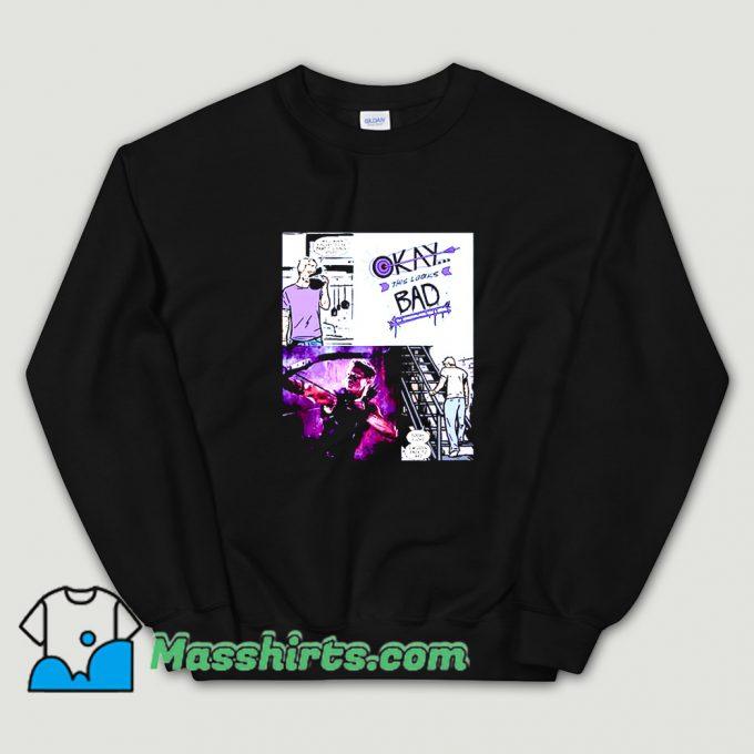 Okay This Looks Bad Avengers Sweatshirt