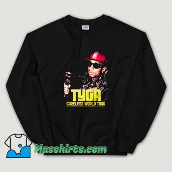 Tyga Careless World Tour Sweatshirt On Sale