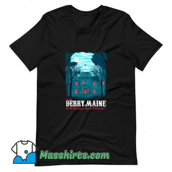Visit Derry Maine In A Haunted Old House T Shirt Design