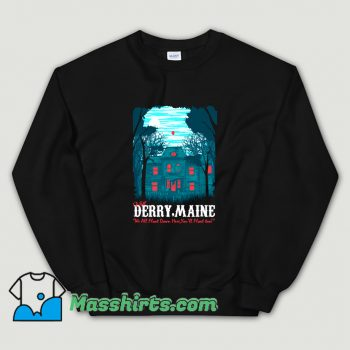 Visit Derry Maine In A Haunted Old House Sweatshirt