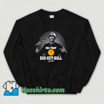 We Love That Basketball Kurtis Blow Sweatshirt