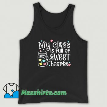 Awesome My Class Is Full Of Sweet Hearts Tank Top