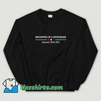 Funny Beginning Of A Nightmare Sweatshirt