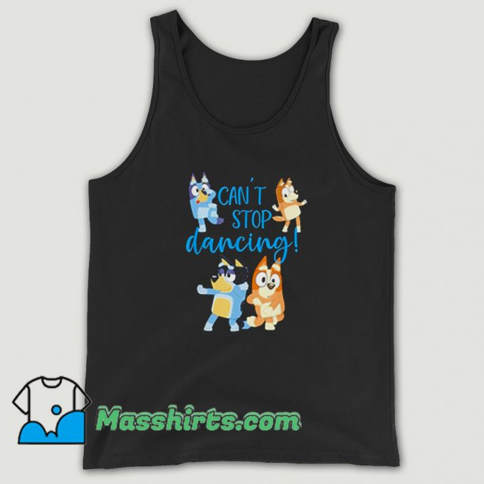 Funny Bluey Dad Cant Stop Dancing Tank Top