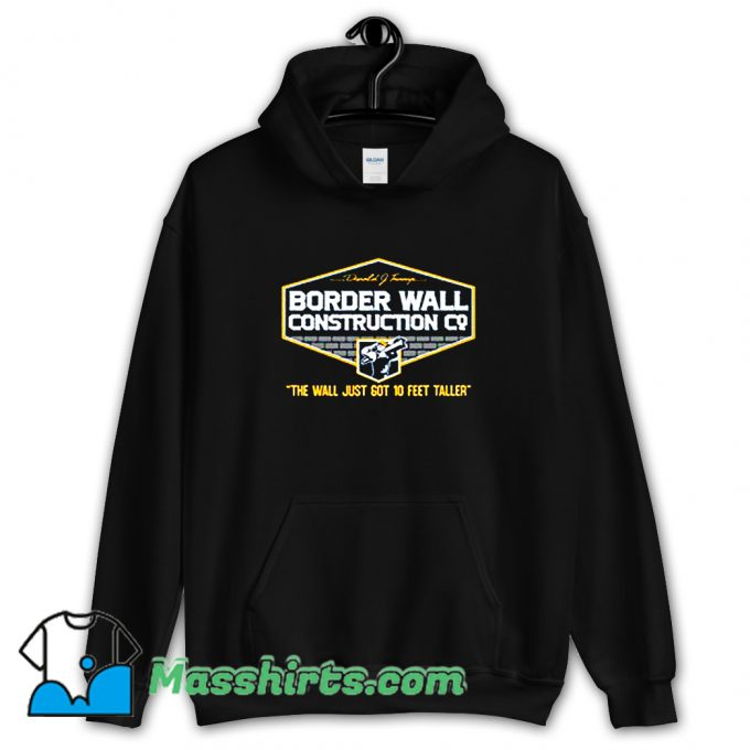 Border Wall Construction Trump Hoodie Streetwear