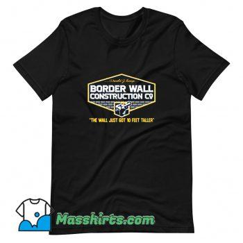 Funny Border Wall Construction Trump T Shirt Design
