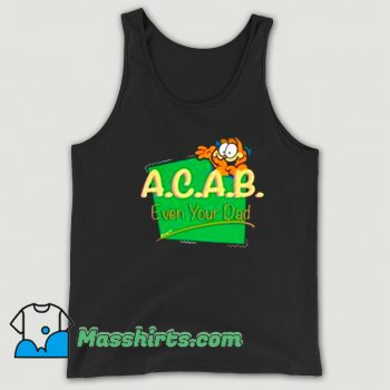 Cartoon Garfield ACAB Even Your Dad Tank Top
