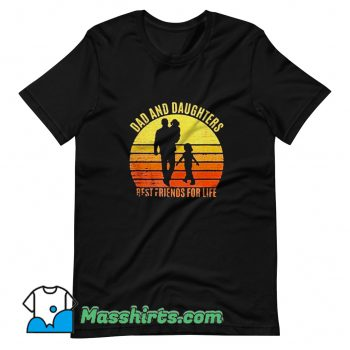 Dad And Daughters Best Friends For Life T Shirt Design