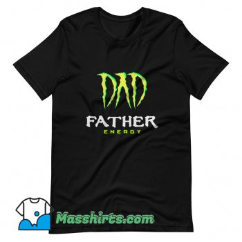 Dad Father Energy Monster T Shirt Design