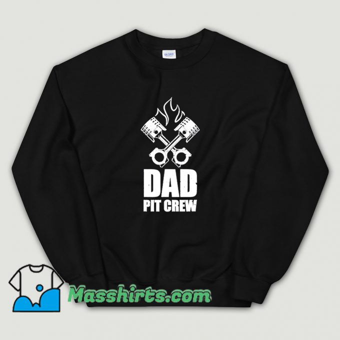 Dad Pit Crew Father Day Sweatshirt