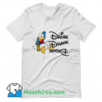 Donald Duck Drink Drank Drunk T Shirt Design