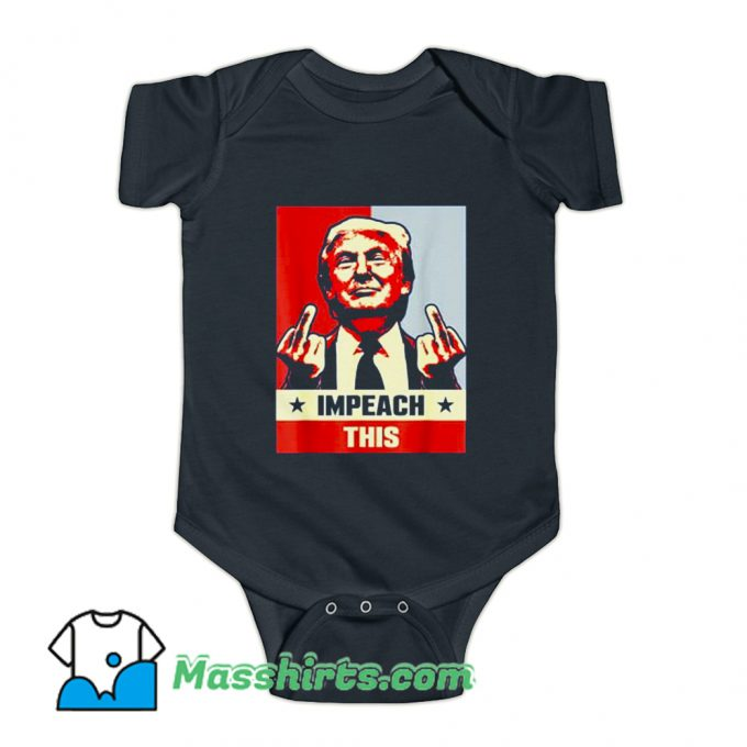 Funny Donald Trump Republican Impeach This Baby Onesie