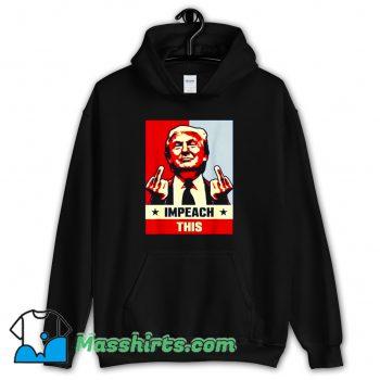Donald Trump Republican Impeach This Hoodie Streetwear