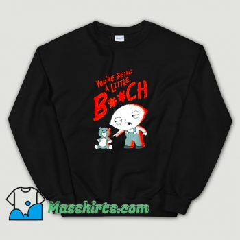 Classic Family Guy Stewie Being A Little B Sweatshirt