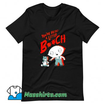 Original Family Guy Stewie Being A Little B T Shirt Design