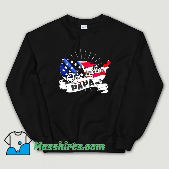 Cheap Father day One Lucky Papa Sweatshirt