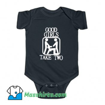 Good Girls Take Two Sex Baby Onesie