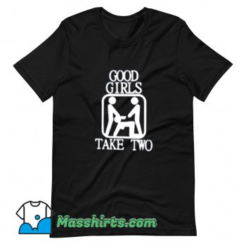 Good Girls Take Two Sex T Shirt Design