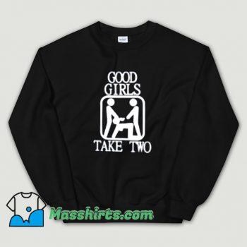 Good Girls Take Two Sex Sweatshirt