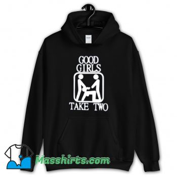 Good Girls Take Two Sex Hoodie Streetwear