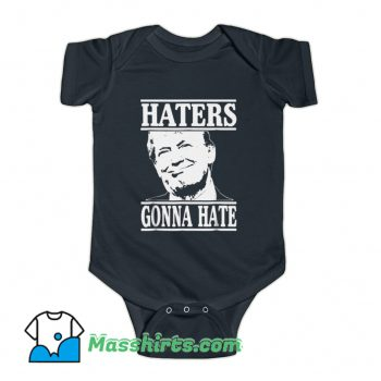 Cheap Donald Trump Haters Gonna Hate Baby Onesie