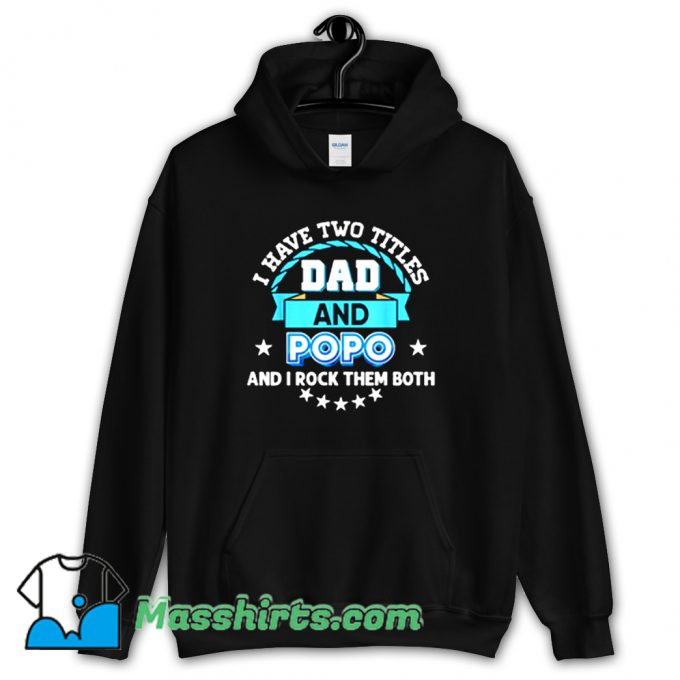 Cheap I Have Two Titles Dad Hoodie Streetwear
