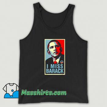 I Miss Barack Obama President Tank Top On Sale