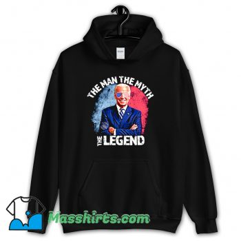 Joe Biden The Man The Myth The Legend Hoodie Streetwear