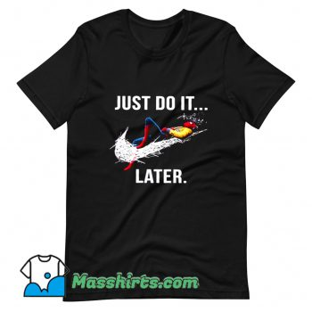 Just Do It Later Spider-Man T Shirt Design