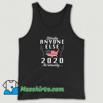 Vintage Literally Anyone Else 2020 Tank Top