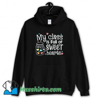 My Class Is Full Of Sweet Hearts Hoodie Streetwear