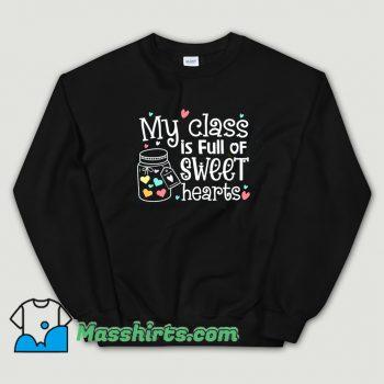 My Class Is Full Of Sweet Hearts Sweatshirt On Sale