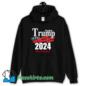 President Trump Save America 2024 Hoodie Streetwear