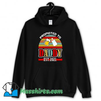 Funny Promoted To Daddy 2021 Hoodie Streetwear