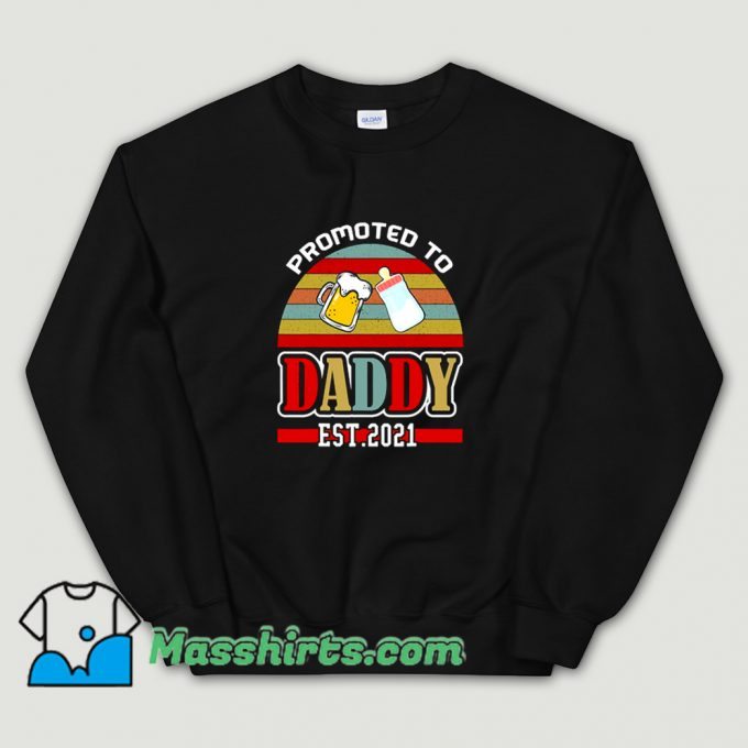Cheap Promoted To Daddy 2021 Sweatshirt